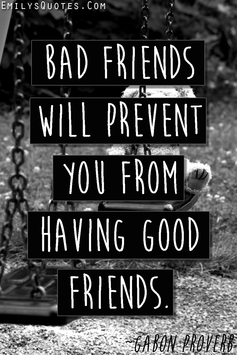 Quotes About Bad Friends And Good Friends EmilysQuotes.Co...