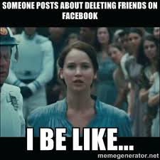 Meme Jennifer Lawrence posts about deleting friends on Facebook 8 signs you have too many facebook friends identity magazine