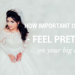 How Important Is It to Feel Pretty on Your Big Day?