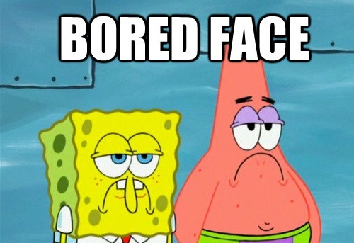 "You Can't Be ""Bored"" Because There's No Such Thing As ..."