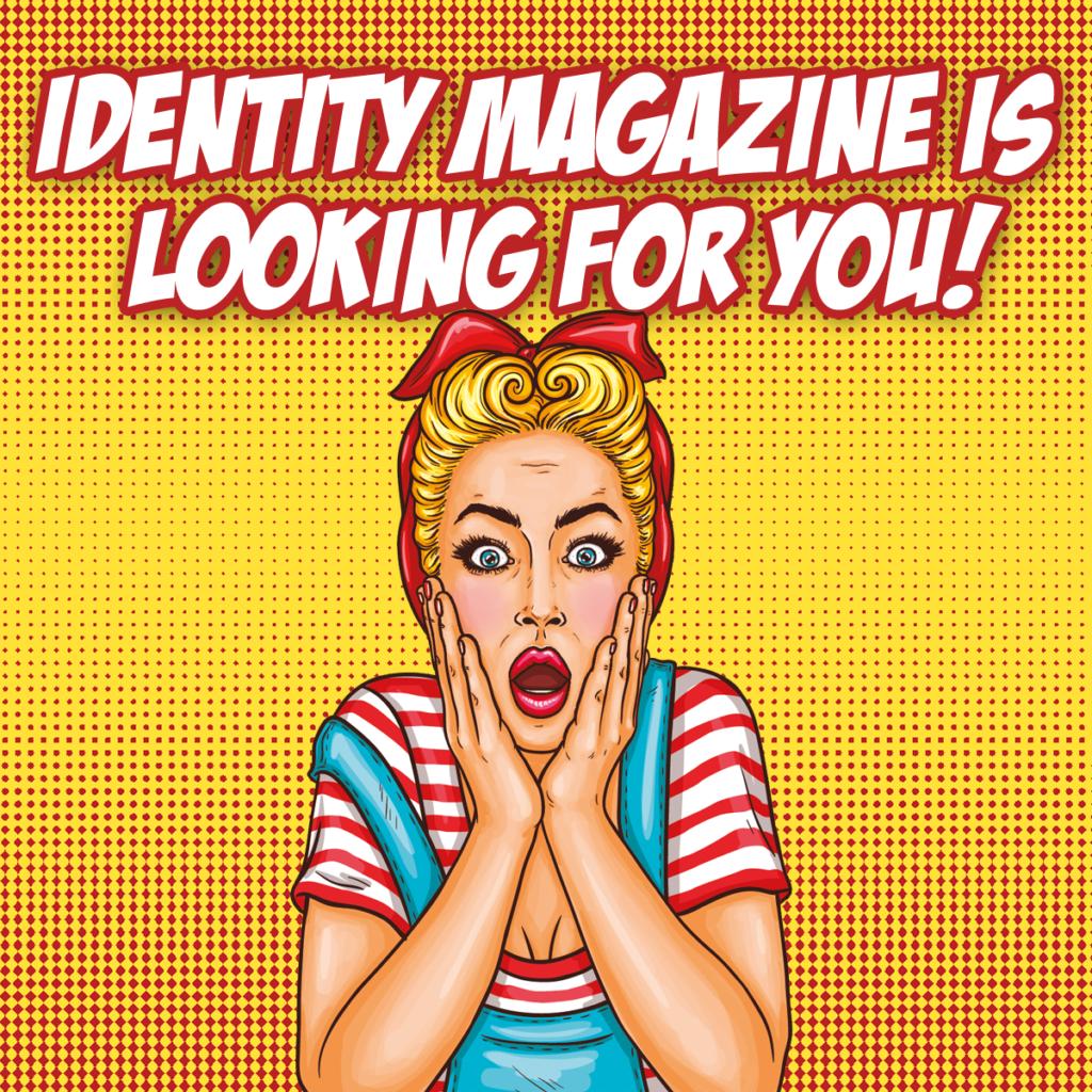 Identity Magazine Hiring