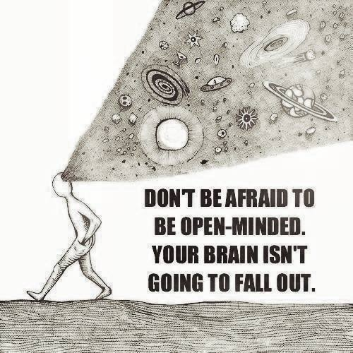 79376-Dont-Be-Afraid-To-Be-Open-Minded