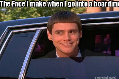 meme face i make when going into a meeting