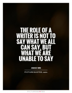 the-role-of-a-writer-is-not-to-say-what-we-all-can-say-but-what-we-are-unable-to-say-quote-1