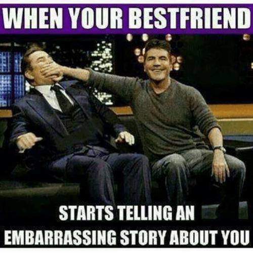 when-your-best-friend-starts-telling-an-embarrassing-story-aboutyou-198258